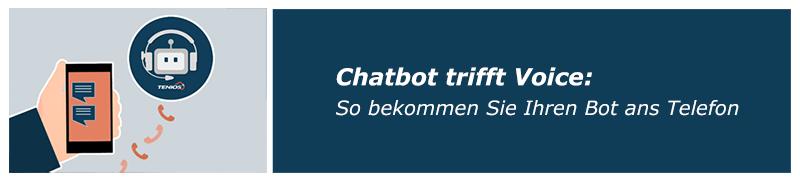 Chatbot trifft Voice: So bekommen Sie Ihren Bot ans Telefon