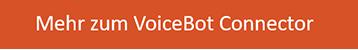 Mehr zum VoiceBot Connector erfahren